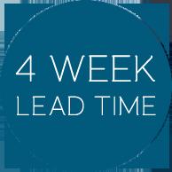 4 week lead time